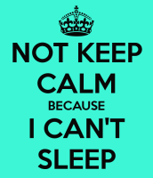 not-keep-calm-because-i-cant-sleep